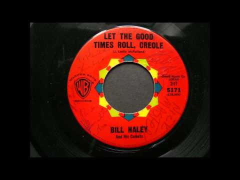 BILL HALEY AND THE COMETS - LET THE GOOD TIMES ROLL CREOLE - WARNER BROS 5171 - STEREO. wmv.