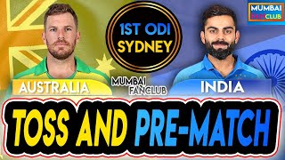 TOSS: INDIA VS AUSTRALIA | 1st ODI | PRE-MATCH | MUMBAI FANCLUB