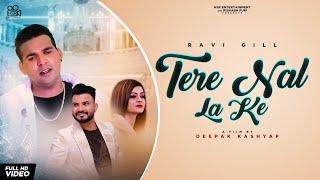 Tere Naal La Ke - Ravi Gill -  New Punjabi Songs 2021 - Latest Punjabi Songs 2021