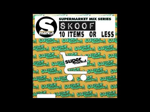 Skoof - 10 Items or Less [Supermarket Records Mix Series]