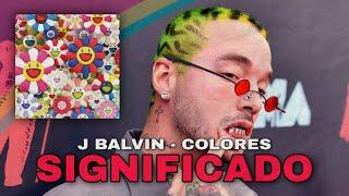 ESTE es el SIGNIFICADO REAL de COLORES de J BALVIN 🌻🌈