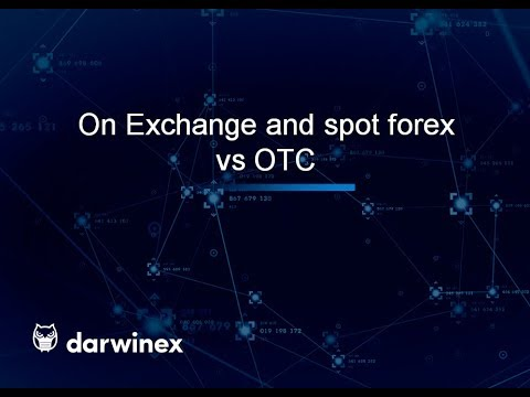 Spot forex, on Exchange vs  OTC