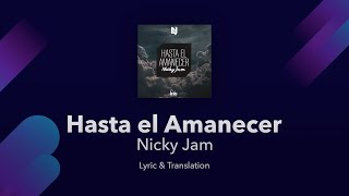 nicky jam   hasta el amanecer   lyrics english and spanish   until dawn   translation meaning