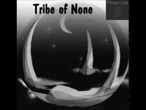 Tribe Of None - Phase One  (FULL ALBUM) 2003