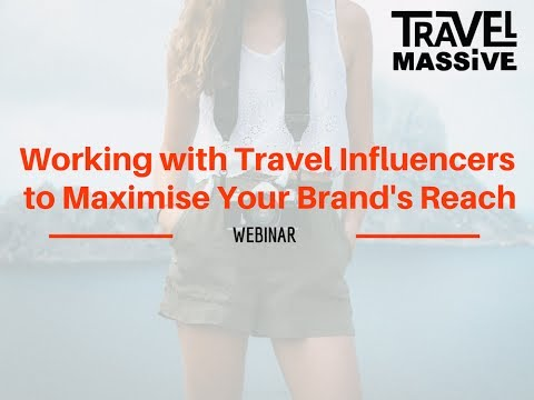 Travel Massive Live - Working with Travel Influencers to Maximise Your Brand's Reach