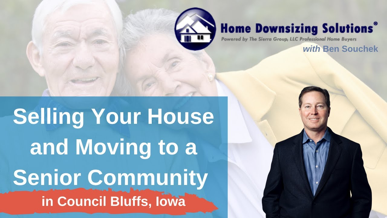 Sell My House and Move to Senior Care Community in Council Bluffs Iowa