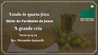 As Parábolas de Jesus - A grande ceia