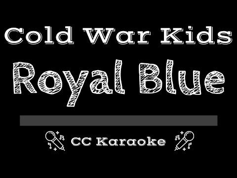 Cold War Kids   Royal Blue CC Karaoke Instrumental Lyrics