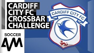 Crossbar Challenge -  Cardiff City - Soccer AM