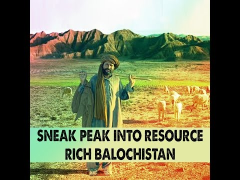 Sneak Peak into Resource Rich Balochistan