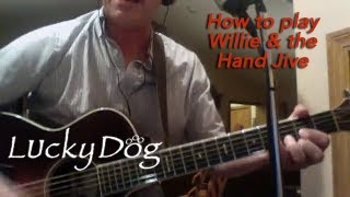 How to play Willie and the Hand Jive