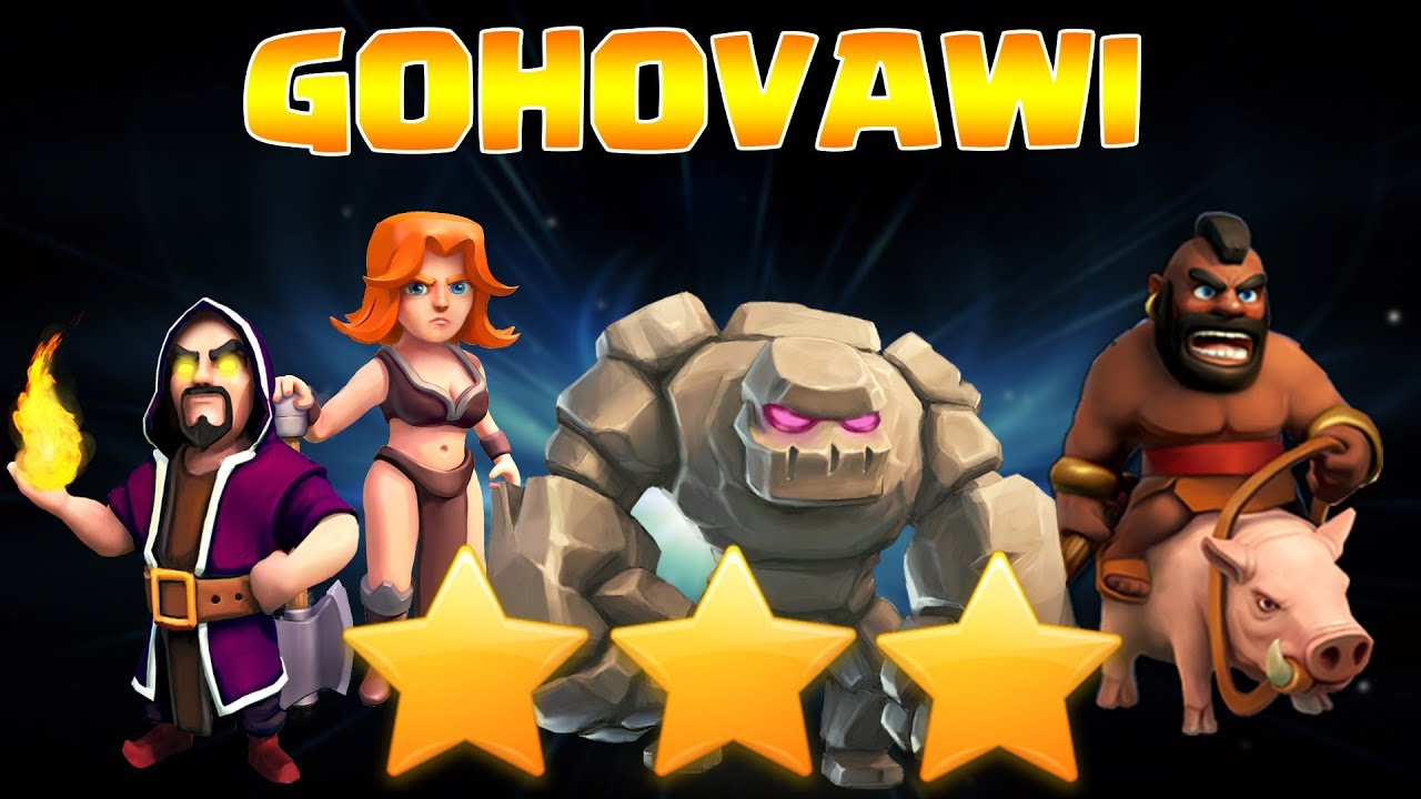 Download GOHOVAWI Attack ( Golem + Hogs + Valkyrie + Wizard ) Th9 full star @ clash of clans