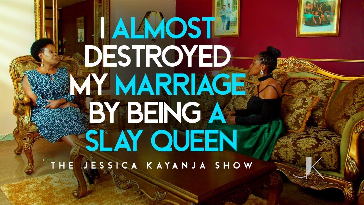 Download I almost destroyed my marriage by being a slay queen | The Jessica Kayanja Show #Episode 09