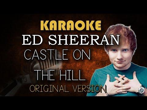 Ed Sheeran – Castle On The Hill (Karaoke Version Higher)