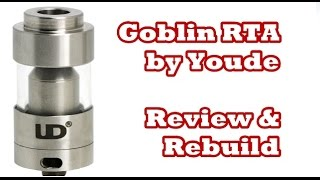*Massive Airflow* Goblin RTA by Youde Tech Review/Rebuild