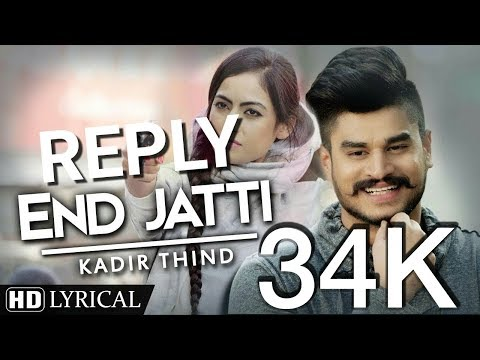 Reply end jatti song Kadir thind  Feb 2017 by Balram Taprwal