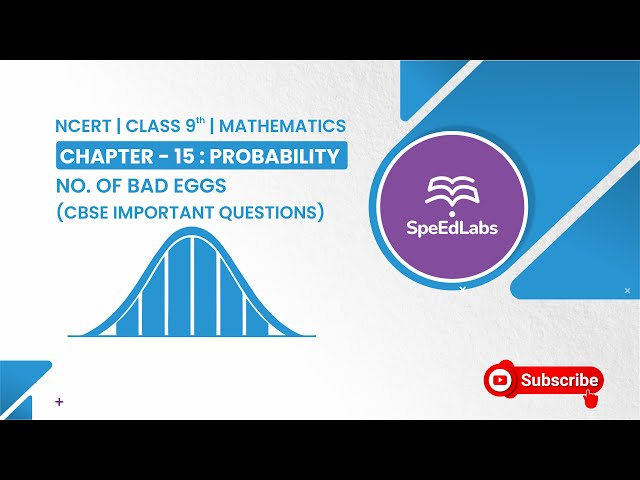 NCERT Class 9 Mathematics Chapter 15: Probability|No. of Bad eggs | CBSE Important Questions