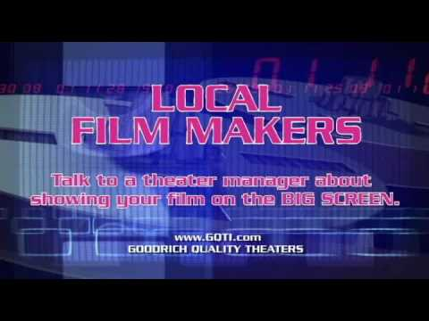 Local Filmmakers - Goodrich Quality Theaters