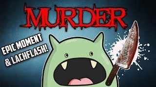 ULTRA LACHFLASH & EPISCHER NINJA MOMENT! - MURDER - Garry