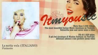 Platinette - La notta vola - ITALIANO - ITmYOUsic