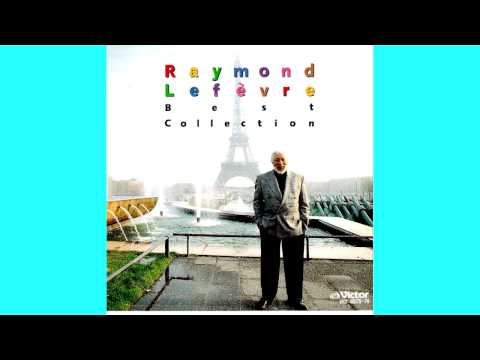Raymond Lefevre Best Collection 1  relaxing 16曲