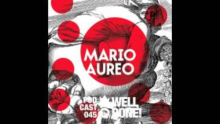 Mario Aureo - WellDone! Music Podcast #045 (Free Download)