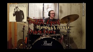 Dustin Lynch Momma's House (Drum cover)