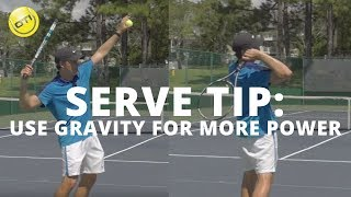 Serve Tip: Use Gravity For More Power