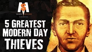 5 GREATEST Modern Day THIEVES