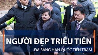 Người đẹp Triều Tiên đã sang Hàn Quốc tiền trạm | VTC1