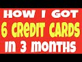 How I Got  6 Credit Cards In 3 Months