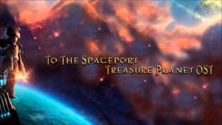 To The Spaceport--Treasure Planet OST