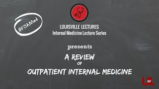 A Review of Outpatient Internal Medicine with Dr. Patrick McKenzie