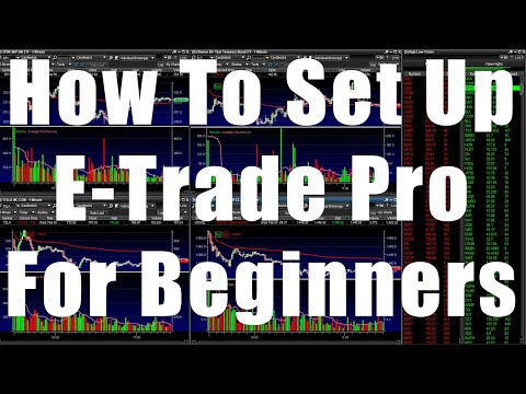 how-to-set-up-e-trade-pro-for-beginner-stock-market-traders-tutorial