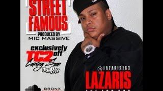Lazaris - Street Famous Official Video