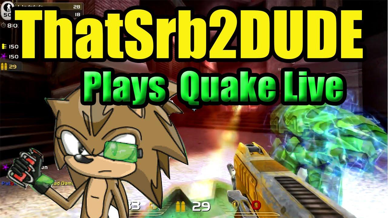 ThatSrb2DUDE plays Quake Live! (This game is like Srb2! Kinda  ) - FREE  GAME ON STEAM!