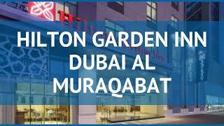 HILTON GARDEN INN DUBAI AL MURAQABAT 4* Дубай – ХИЛТОН ГАРДЕН ИНН ДУБАИ АЛ МУРАКАБАТ 4* Дубай обзор