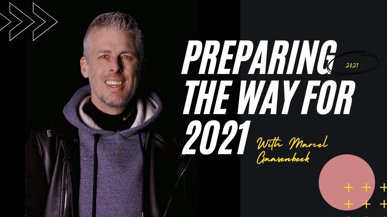 Preparing the Way for 2021 - Ps Marcel Gaasenbeek