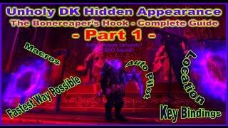 The Bonereaper's Hook - Unholy DK Hidden Artifact Appearance / Skin - Complete Guide - PART 1