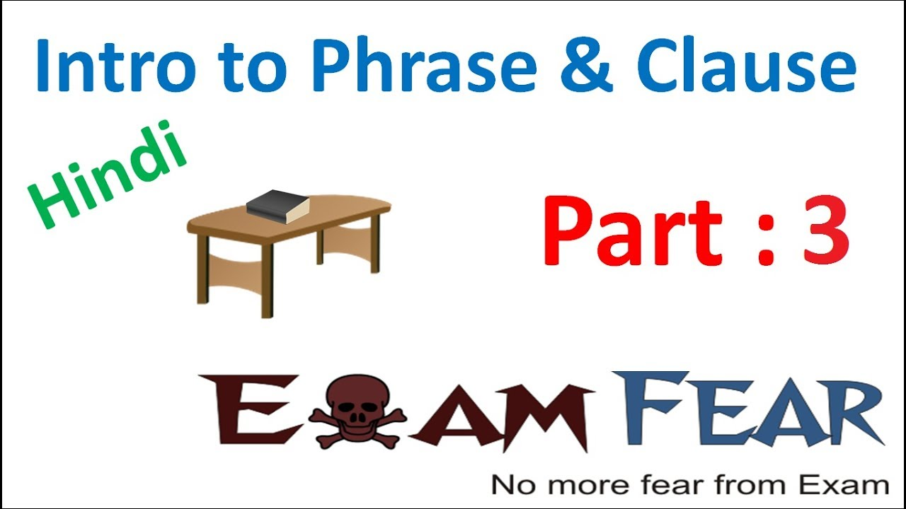 english grammar intro to phrase and clause hindi part 3 examples