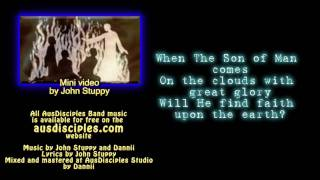 When The Son of Man Comes - AusDisciples Band