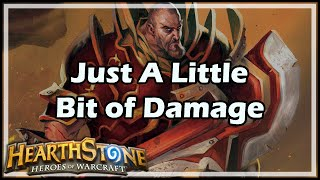 [Hearthstone] Just A Little Bit of Damage