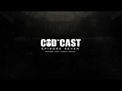THE CODCAST #7 with CLASSIC, TEMP AND REPLAYS