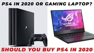 PS4 in 2020 or Gaming laptop?   Gaming console vs Gaming laptop