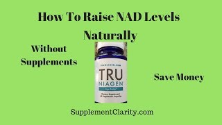 How To Raise NAD= Levels Naturaly -Without Supplements