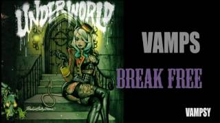VAMPS 「UNDERWORLD」 #3 「BREAK FREE」 feat. KAMIKAZE BOY of MAN WITH A...