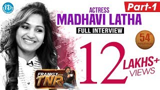 Actress Madhavi Latha Exclusive Interview - Part #1 | Frankly With TNR #54 | Talking Movies #333