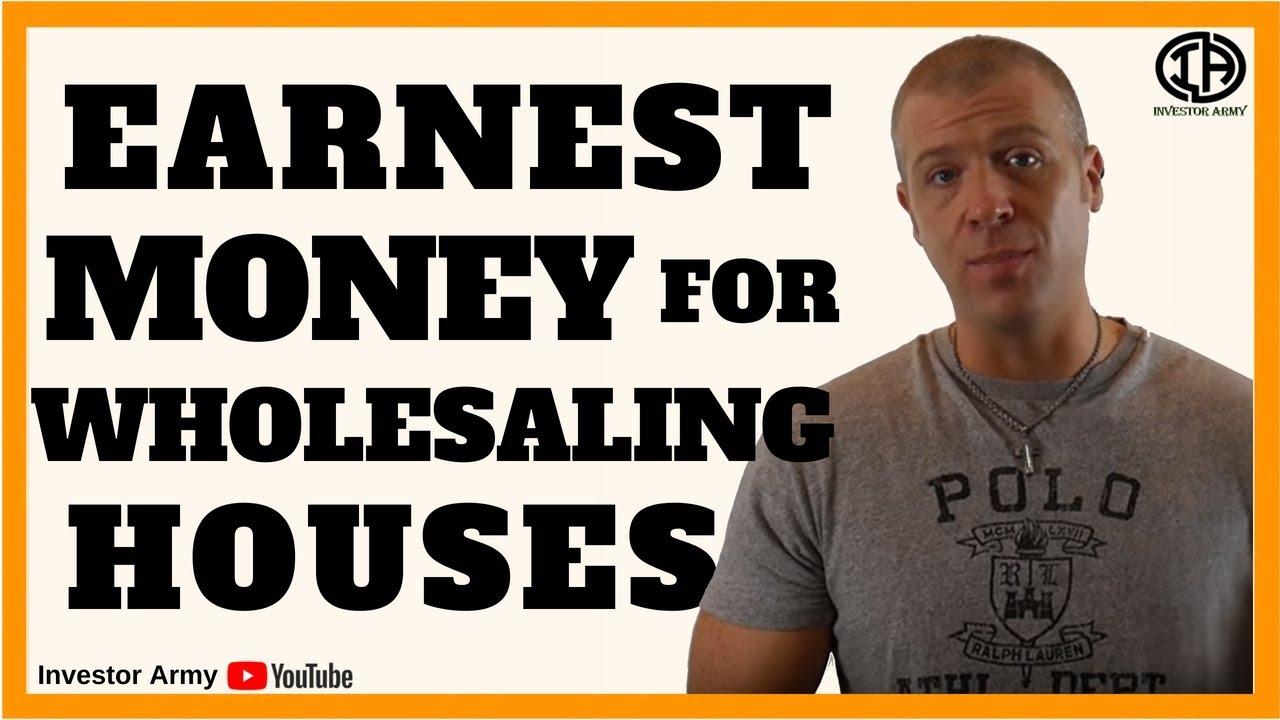 Earnest Money For Wholesaling Houses