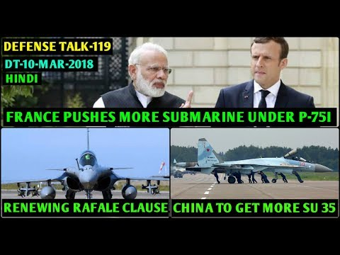 Indian Defence News:More Submarine Under Project 75i,Renewing Rafale clause,China to get more su 35s