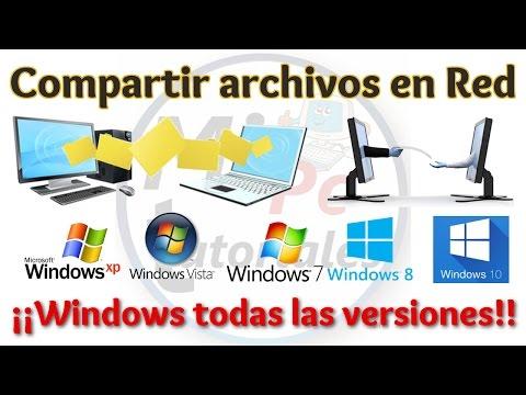 Tutorial Como Compartir Archivos En Red Con Windows XP, Vista, 7, 8, 8.1 Y 10   Compartir Carpetas